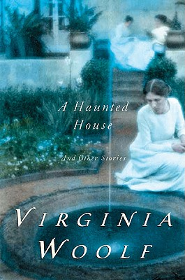 A Haunted House and Other Short Stories By Woolf, Virginia