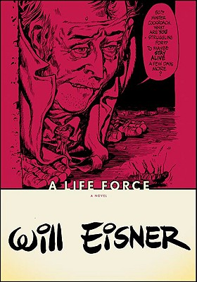A Life Force By Eisner, Will